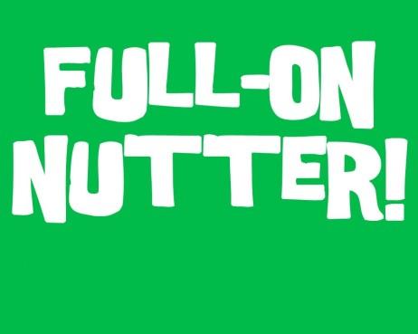 full_on_nutter_