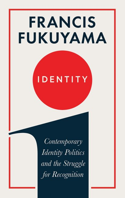 Identity, Contemporary Identity Politics and the Struggle for Recognition 01