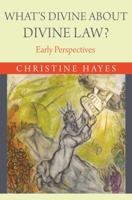 Hayes C. (2015). What's Divine about Divine Law? Early Perspectives. New Jersey: Princeton University Press.