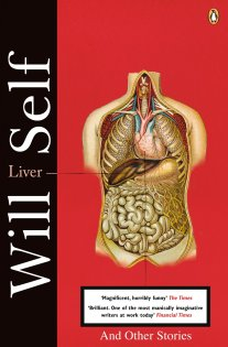 Self, W. (2009). Liver (And Other Stories). London: Penguin.