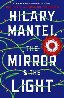 """The Mirror and the Light"" by Hilary Mantel"