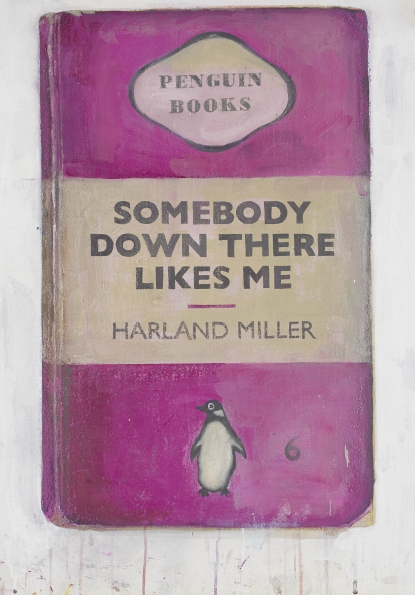 "Harland Miller is an English artist born in Yorkshire in 1964. He studied at London's Chelsea School of Art, graduating in 1988. Notable artworks by Miller include his giant canvases of Penguin Book covers. The paintings include sardonic statements, e.g., ""Whitby - The Self Catering Years,"" ""Rags to Polyester - My Story"" and, ""Incurable Romantic Seeks Dirty Filthy Whore."""