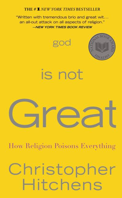 God Is Not Great -- How Religion Poisons Everything