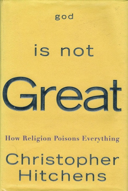 God Is Not Great, How Religion Poisons Everything