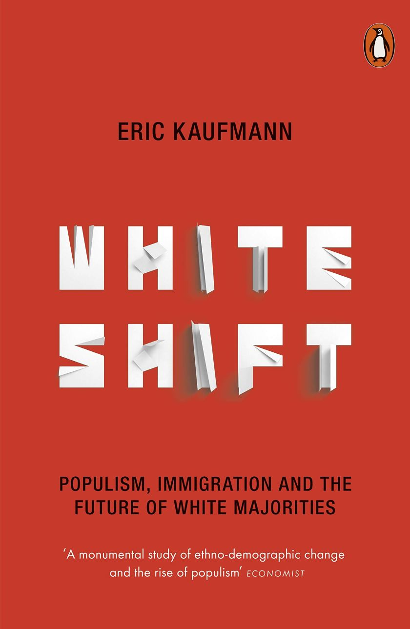 Whiteshift: Populism, Immigration and the Future of White Majorities (2018), by Eric Kaufmann that looks at the implications of mass migration into America and the European Union. Kaufmann argues that culture, not economics, is now the 'central battleground' of western politics.