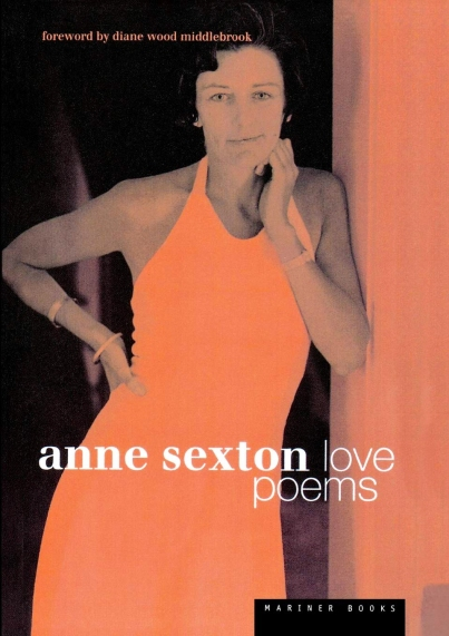 "Anne Sexton-- ""Love Poems"""