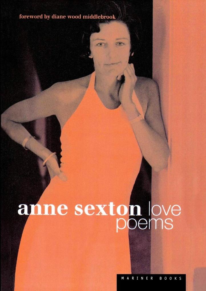 "Anne Sexton-- ""Love Poems"""