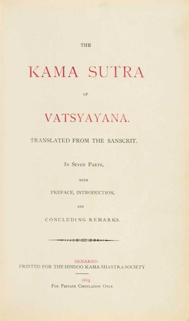 Richard Burton's translation of The Kama Sutra of Vatsyayana. London and Benares: for the Hindoo Kama Shastra Society, 1883.