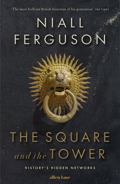 Niall Ferguson -- The Square and the Tower