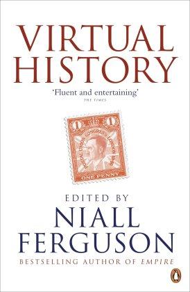 Niall Ferguson -- Virtual History