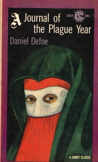 A Journal of the Plague Year is a book by Daniel Defoe, first published in March 1722. It is an account of one man's experiences of the year 1665, in which the bubonic plague struck the city of London in what became known as the Great Plague of London, the last epidemic of plague in that city.